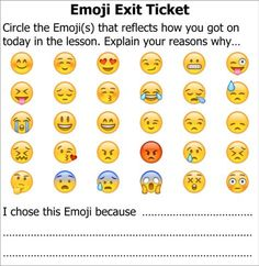 Title: Exit Ticket Emoji Description: End of lesson task to allow pupils to reflect on how the lesson went via the medium of Emoji. Idea adapted from Twitter. #ded318