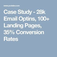 Case Study - Email Optins, Landing Pages, Conversion Rates