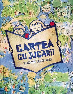 Cartea cu jucarii - Tudor Arghezi Tudor, Cover, Books, Bebe, Livros, Livres, Book, Blankets, Libri