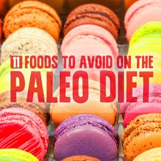 11 Foods to Avoid on the Paleo Diet- some of these may surprise you.