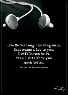 Give Me One Song. One song only... - https://themindsjournal.com/give-me-one-song-one-song-only/