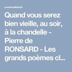 Quand vous serez bien vieille, au soir, à la chandelle - Pierre de RONSARD - Les grands poèmes classiques - Poésie française - Tous les poèmes - Tous les poètes
