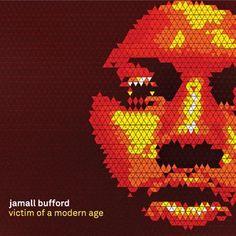 Jamall Bufford - Victim of A Modern Age (full official album stream)