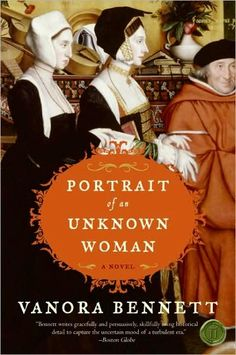 The Portrait of an Unknown Woman - the adopted daughter of Thomas Moore and the turmoil of King Henry VIII's court