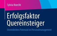 Auch DAS gehört zur Berufsorientierung: Berufliche Umorientierung und Quereinstieg. Interview mit der Fachautorin Sylvia Knecht