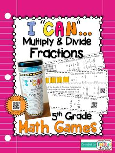 """This """"I CAN"""" Math game covers all standards for MULTIPLYING & DIVIDING FRACTIONS in 5th grade. Perfect for Guided Math & Test Prep! {Common Core} With QR codes! Paid"""