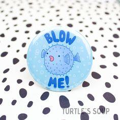 Funny Pufferfish Badge Blowfish Fridge Magnet Fish Pin  Funny Pufferfish Badge, Blowfish Fridge Magnet, Fish Pin, Funny Gift, Gag Gift, Blow Me Fish, Nautical Button, Sea, Sarcastic Pin, Cute Gift