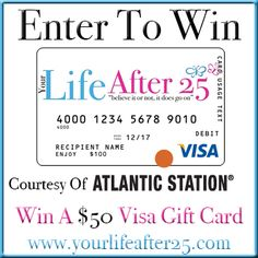 ENTER @YOURLIFEAFTER25′S $50 Visa GIFT CARD SWEEP! COURTESY OF @ATLANTICSTATION! 09/04-09/18
