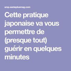 Cette pratique japonaise va vous permettre de (presque tout) guérir en quelques minutes