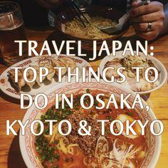 Guide to Osaka, Kyoto, and Tokyo Japan.