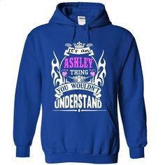 ASHLEY Thing - #hoodies for women #offensive shirts. BUY NOW => https://www.sunfrog.com/Names/ASHLEY-Thing-3713-RoyalBlue-52773571-Hoodie.html?60505