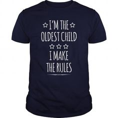 I'm The Oldest Child I Make Rules Great Gift For Any Middle Child Families T Shirts, Hoodies. Get it now ==► https://www.sunfrog.com/Funny/Im-The-Oldest-Child-I-Make-Rules-Great-Gift-For-Any-Middle-Child-Families-Navy-Blue-Guys.html?41382