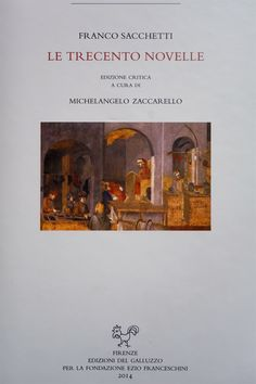 """27 ottobre 2015   """"Le trecento novelle"""" di Franco Sacchetti a cura di Michelangelo Zaccarello."""
