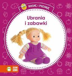 Rosnę i poznaję. Ubrania i zabawki #książki #dladzieci #nauka  http://bookinista.pl/Rosne-i-poznaje-W-domu-i-w-parku-OT,p,134005