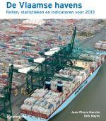 De Vlaamse havens : feiten, statistieken en indicatoren voor 2013 -  Merckx, Jean-Pierre -  plaats 697