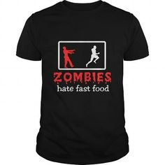 Zombies Hate Fast Food Grat Gift For Any Zombie Fast Food Lover T-Shirts, Hoodies, Sweatshirts, Tee Shirts (19$ ==► Shopping Now!)