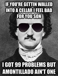 The Cask of Amontillado | Community Post: 19 Hilarious Literary Memes
