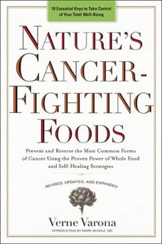 Nature's Cancer-Fighting Foods by Verne Varona, Click to Start Reading eBook, A revised edition with new recipes and updated research on the best foods to eat to fight cancerA com