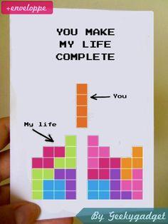 "Carte Tetris  ""You make my life complete"" ou ""Tu étais la pièce manquante à mon bonheur"" - anglais ou français- amour geek-"
