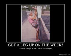 Get a leg up on the week! Demotivational Posters, Free Time, Lounge, Airport Lounge, Drawing Rooms, Time Out, Lounges, Lounge Music, Family Rooms