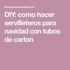 DIY: como hacer servilleteros para navidad con tubos de carton