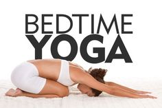The Perfect Bedtime Yoga Sequence: 1. Gentle Inversion (viparita karani), 2. Spine Twist - keeping your eyes closed, bend your knees and gently roll to one side, 3. Reclined Butterfly – bringing the soles of your feet together gently let your knees fall toward the bed, place one hand on your heart and one on your belly and begin to notice your heart beat. 4. Reclined Half Pigeon.5 Child's Pose