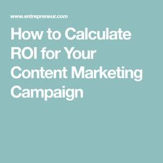 How to Calculate ROI for Your Content Marketing Campaign Calculator, Content Marketing, Campaign, Money, Silver