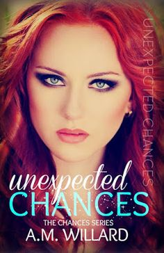 Toot's Book Reviews: Spotlight, Excerpt & Teasers: Unexpected Chances (Chances #1) by A.M. Willard
