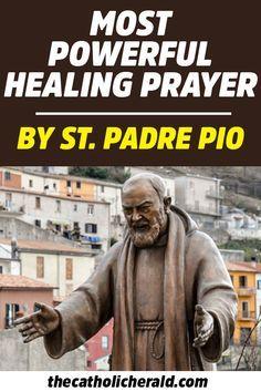 Do You Know The Most Powerful Healing Prayer By St. Padre Pio? Prayer Verses, Faith Prayer, God Prayer, Power Of Prayer, Prayer Quotes, Faith Quotes, Jesus Quotes, Quotable Quotes, Bible Quotes