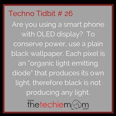 Techno Tidbit #26 Use black wallpaper to conserve power