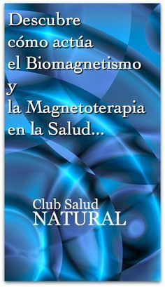 Teoría del Biomagnetismo y la Magnetoterapia Celular