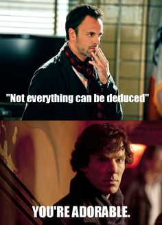 Oh, Elementary. You and your silly little observations. Aren't ordinary people adorable?<<---I don't even want to watch Elementary after BBC Sherlock...