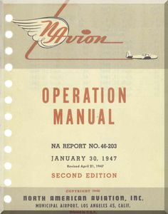 North American Aviation Navion Aircraft Operation Manual - Report NA-46-203 , 1947 - Aircraft Reports - Manuals Aircraft Helicopter Engines Propellers Blueprints Publications