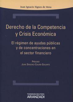 Signes de Mesa, Juan Ignacio   Derecho de la competencia y crisis económica.  Aranzadi, 2013.