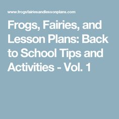 Frogs, Fairies, and Lesson Plans: Back to School Tips and Activities - Vol. 1