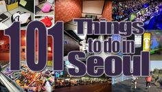 101 Things to Do in Seoul – Huge Bucket List! picnic by han river, baseball game, bath house etc.