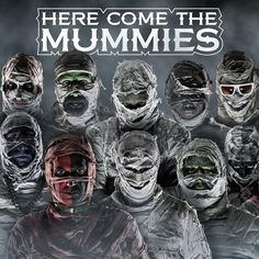 """""""Here Come The Mummies"""""""