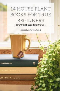 14 House Plant Books For True Beginners from Book Riot | House Plant Care | Indoor Gardening | Beginner House Plants | Indoor Gardening For Beginners | #houseplants #books #beginners