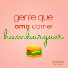 Ama comer hambúrguer Kawaii Disney, Shawarma, Instagram Blog, Food Truck, Food Network Recipes, Hamburger, Bbq, Tasty, Lettering
