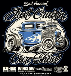 """Just Cruis'n Car Show Winslow, Arizona - T-shirt illustration Vintage Signs, Vintage Posters, Vintage Cars, Winslow Arizona, Dibujos Pin Up, Gas Monkey, Garage Art, Car Posters, Motorcycle Art"