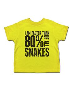 Take a look at this Yellow 'I'm Faster Than 80% of All Snakes' Tee - Toddler & Kids by American Classics on #zulily today!