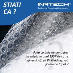 Stiati ca ?  Folia cu bule de aer a fost inventata in anul 1957 de catre inginerul Alfred W. Fielding, sub forma de tapet ?  https://www.inatech-shop.ro/producator-ambalaje/folie-cu-bule-de-aer/