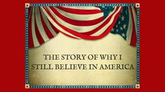 The Story of Why I Still Believe in America  #BenCarson #ThinkBig #CarsonScholar #CandyCarson #CarsonReadingRooms