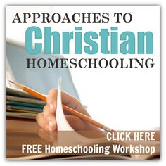 {FREE} 7 Approaches to Christian Homeschooling Workshop
