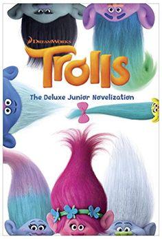 Trolls: The Deluxe Junior Novelization (DreamWorks Trolls…
