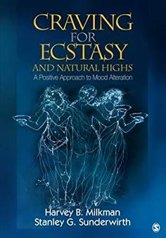 Craving for Ecstasy and Natural Highs: A Positive Approach to Mood Alteration (Volume by Harvey B. Milkman, Stanley G. Used Book in Good Condition. Denver Tv, Control Cravings, Sage Publications, University Of Sydney, Scientific American, Psychology Today, Used Books, Book Format, This Book
