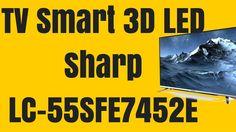 Televizor Smart 3D LED Sharp 140 cm LC-55SFE7452E Full HD - Sharp LC-55S... Led, Youtube, Youtubers, Youtube Movies