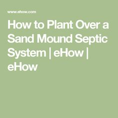 61 Best Mound Septic Landscaping Images In 2019