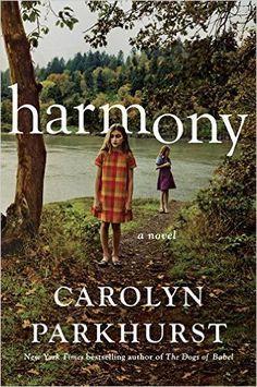 Harmony: Carolyn Parkhurst: 9780399562600: Amazon.com: Books