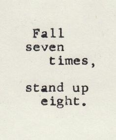 Never ever give up. Everything happen for a reason. Even a failure. Take it as expirience and lesson of life.